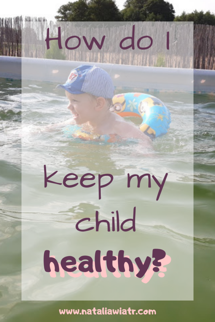 how do i keep my child healthy?