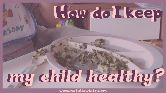 a few tips on how to keep a child healthy