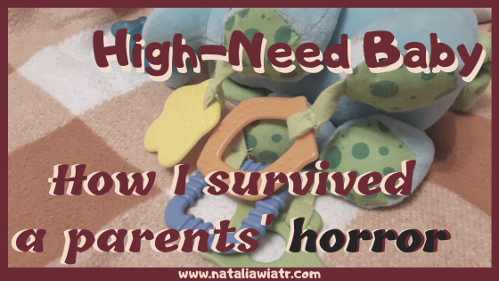 High-Need Baby – how I survived a parents' horror